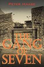 The Gang of Seven:  A Post World War II Novel