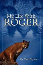 My Life with Roger