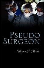 Pseudo Surgeon