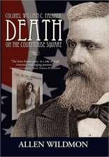 Colonel William C. Falkner:  Death on the Courthouse Square
