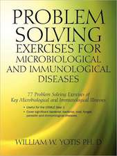 Problem Solving Exercises for Microbiological and Immunological Diseases:  77 Problem Solving Exercises for Key Microbial and Immunological Illnesses