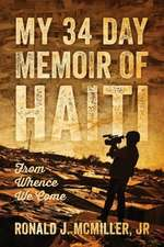 My 34 Day Memoir of Haiti:  From Whence We Come
