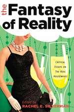 The Fantasy of Reality