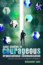 Case Studies in Courageous Organizational Communication