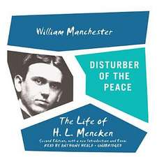 Disturber of the Peace, Second Edition:  The Life of H. L. Mencken