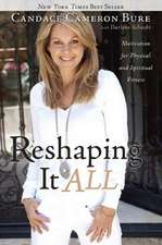Reshaping It All:  Motivation for Physical and Spiritual Fitness