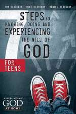 7 Steps to Knowing, Doing and Experiencing the Will of God:  For Teens