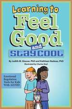 Learning to Feel Good and Stay Cool:  Emotional Regulation Tools for Kids with AD/HD