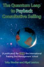 The Quantum Leap to Payback Consultative Selling