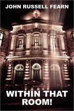 Within That Room! a Mystery of Horror
