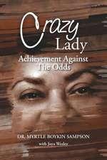 Crazy Lady:  Achievement Against the Odds