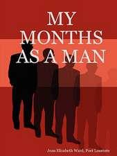 My Months as a Man