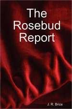 The Rosebud Report
