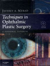 Techniques in Ophthalmic Plastic Surgery with DVD: A Personal Tutorial