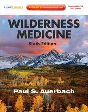 Wilderness Medicine: Expert Consult Premium Edition - Enhanced Online Features and Print
