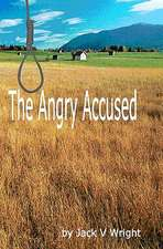 The Angry Accused:  A Journey to Intimacy