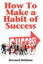 How to Make a Habit of Success