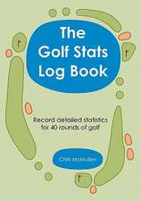 The Golf STATS Log Book:  Record Detailed Statistics for 40 Rounds of Golf