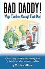 Bad Daddy!