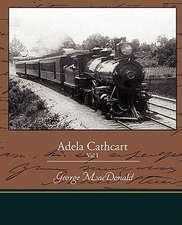 Adela Cathcart Vol I
