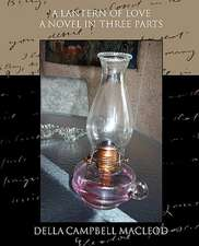A Lantern of Love a Novel in Three Parts:  A Romance of an Old World