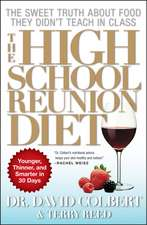 The High School Reunion Diet:  Younger, Thinner, and Smarter in 30 Days