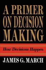 Primer on Decision Making: How Decisions Happen