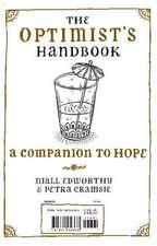 The Optimist's Handbook/The Pessimist's Handbook:  A Companion to Hope/A Companion to Despair
