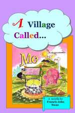 A Village Called Me:  The Incredible Strangeness of Awakening