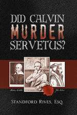 Did Calvin Murder Servetus?