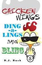 Chicken Wings, Ding-A-Lings, and Bling