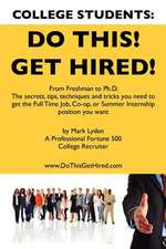 College Students Do This! Get Hired!