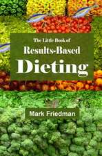 The Little Book of Results-Based Dieting:  A Barren Woman Gets Busy, Angry, Lost and Found
