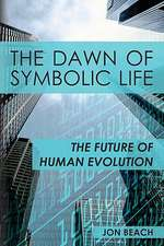 The Dawn of Symbolic Life