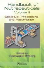 Handbook of Nutraceuticals, Volume 2:  Scale-Up, Processing and Automation