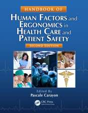 Handbook of Human Factors and Ergonomics in Health Care and Patient Safety, Second Edition:  Principles and Practices