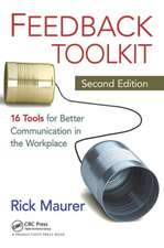 Feedback Toolkit:  16 Tools for Better Communication in the Workplace