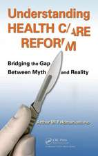 Understanding Health Care Reform:  Bridging the Gap Between Myth and Reality