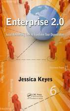 Enterprise 2.0:  Social Networking Tools to Transform Your Organization