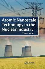 Atomic Nanoscale Technology in the Nuclear Industry