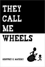They Call Me Wheels