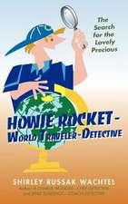 Howie Rocket--World Traveler-Detective