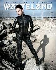 Wasteland:  Fetish, Fashion and Alternative Glamour