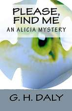 Please, Find Me:  An Alicia Mystery