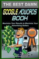 The Best Damn Google Adwords Book B&w Edition