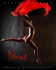 Deluxe:  Erotic Photography