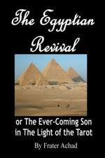 The Egyptian Revival:  The Ever-Coming Son in the Light of the Tarot