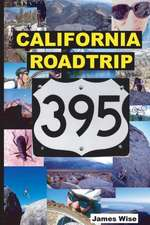California Roadtrip 395:  In a Nutshell