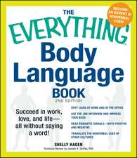 The Everything Body Language Book: Succeed in work, love, and life - all without saying a word!