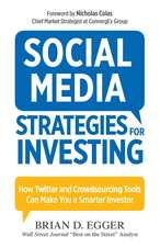 Social Media Strategies For Investing: How Twitter and Crowdsourcing Tools Can Make You a Smarter Investor